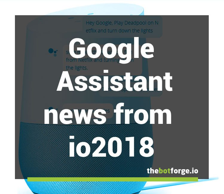 Google Assistant News From O2018